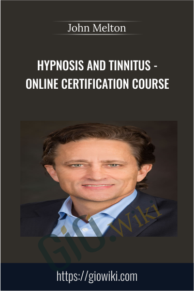Hypnosis and Tinnitus - Online Certification Course - John Melton