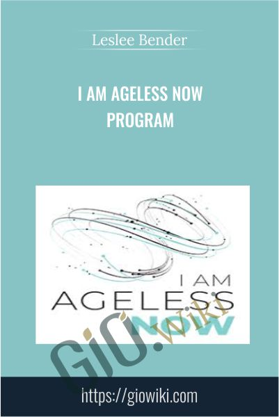 I Am Ageless Now Program - Leslee Bender