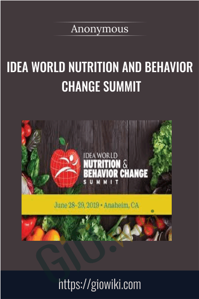 IDEA World Nutrition and Behavior Change Summit