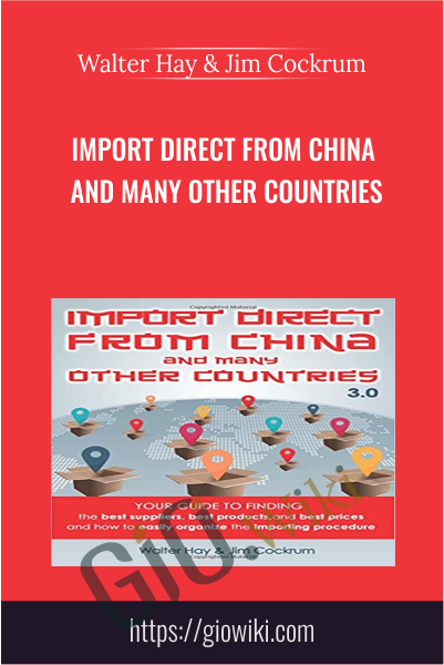 Import Direct from China and Many Other Countries - Walter Hay & Jim Cockrum