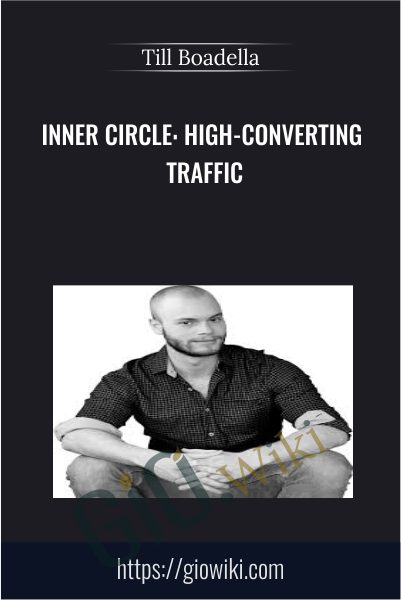 Inner Circle: High-Converting Traffic - Till Boadella