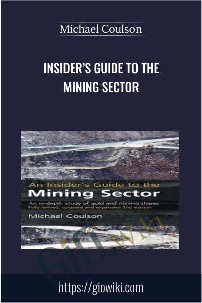 Insider's Guide to the Mining Sector - Michael Coulson