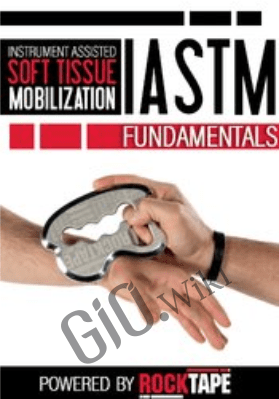 Instrument Assisted Soft Tissue Mobilization (IASTM) Fundamentals - Shante Cofield