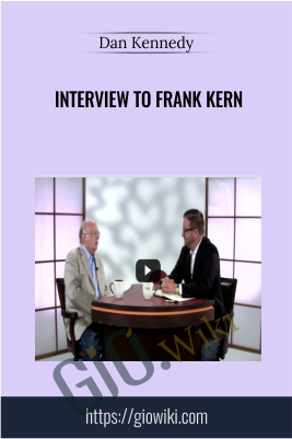 Interview to Frank Kern  - Dan Kennedy