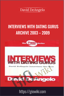 Interviews with Dating Gurus Archive 2003 – 2009 - David DeAngelo