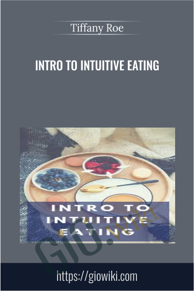 Intro to Intuitive Eating - Tiffany Roe