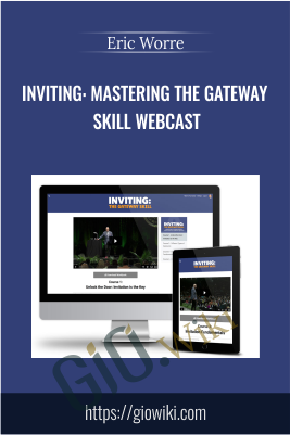 Inviting: Mastering The Gateway Skill Webcast - Eric Worre