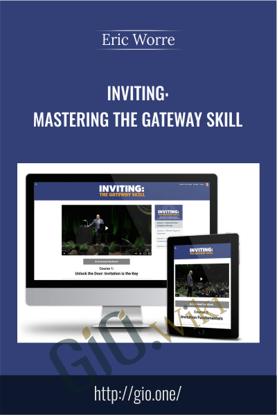 Inviting Mastering The Gateway Skill – Eric Worre