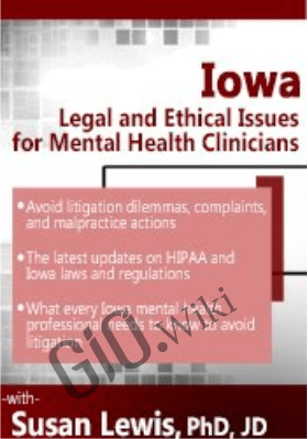 Iowa Legal and Ethical Issues for Mental Health Clinicians - Susan Lewis