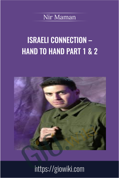 Israeli Connection – Hand To Hand Part 1 & 2 - Nir Maman