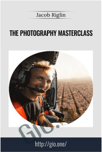 The Photography Masterclass - Jacob Riglin
