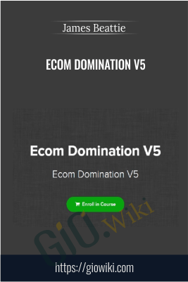 Ecom Domination V5 – James Beattie