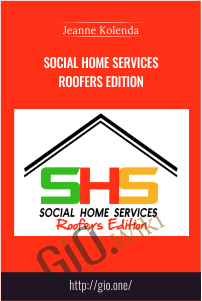 Social Home Services Roofers Edition – Jeanne Kolenda
