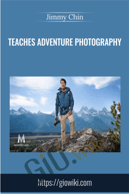 Teaches Adventure Photography - Jimmy Chin