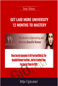 Get Laid More University 12 Months To Mastery – Jon Sinn