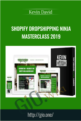 Shopify Dropshipping Ninja MasterClass 2019 – Kevin David