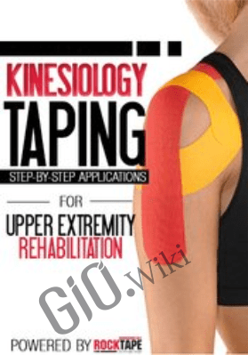 Kinesiology Taping for Upper Extremity Rehabilitation: Step-by-Step Applications - Shante Cofield