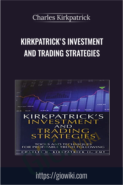 Kirkpatrick's Investment and Trading Strategies - Charles Kirkpatrick