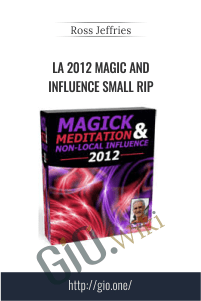 LA 2012 Magic And Influence Small RIP – Ross Jeffries