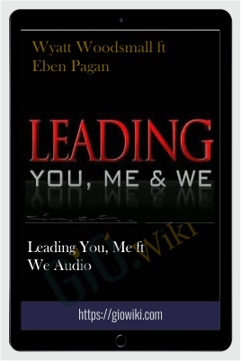 Leading You, Me ft We Audio – Wyatt Woodsmall ft Eben Pagan