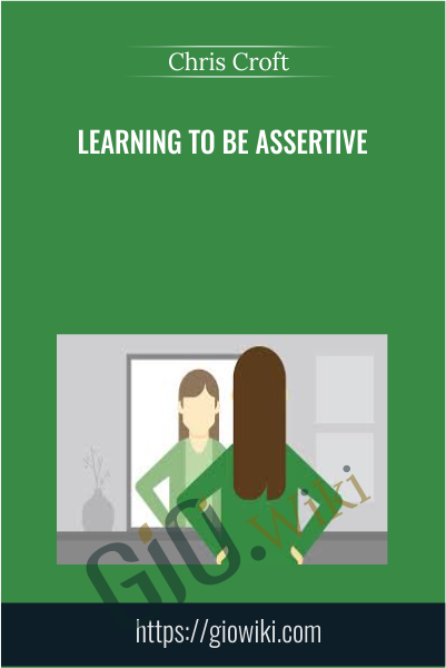 Learning to be Assertive - Chris Croft