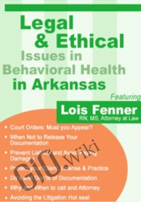 Legal and Ethical Issues in Behavioral Health in Arkansas - Lois Fenner