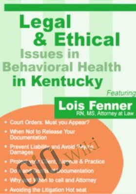 Legal and Ethical Issues in Behavioral Health in Kentucky - Lois Fenner