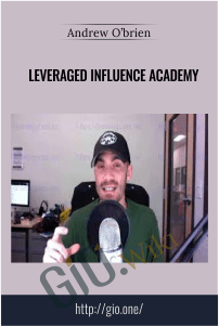 Leveraged Influence Academy - Andrew O'brien