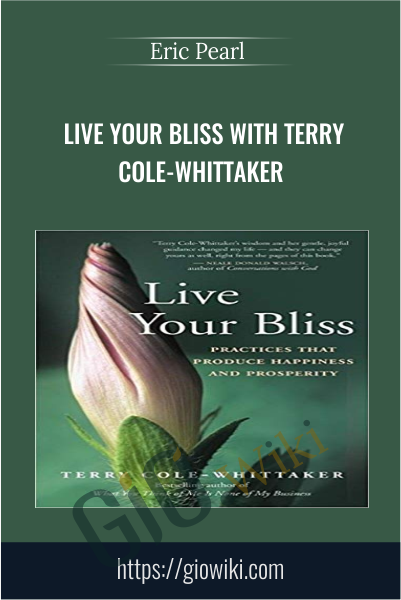 Live Your Bliss with Terry Cole-Whittaker - Eric Pearl