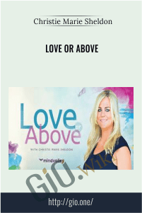 Love or Above - Christie Marie Sheldon