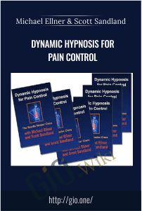 Dynamic Hypnosis for Pain Control – Michael Ellner and Scott Sandland