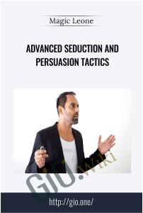 Advanced Seduction And Persuasion Tactics – Magic Leone