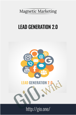 Lead Generation 2.0 – Magnetic Marketing