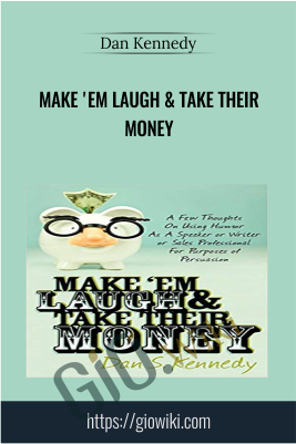 Make 'Em Laugh & Take Their Money - Dan Kennedy