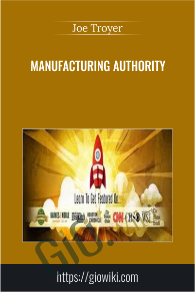 Manufacturing Authority - Joe Troyer