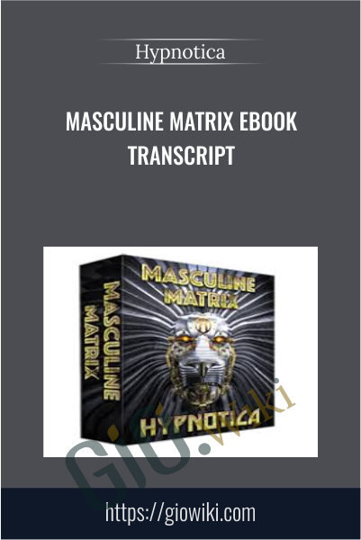 Masculine Matrix EBook Transcript - Hypnotica