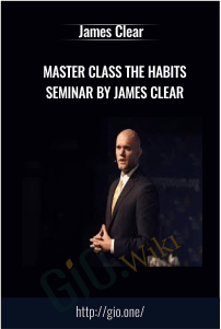 Master Class The Habits Seminar by James Clear