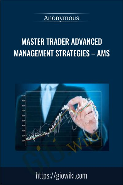 Master Trader Advanced Management Strategies – AMS