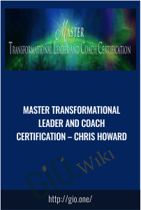 Master Transformational Leader and Coach Certification – Chris Howard's
