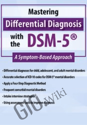 Mastering Differential Diagnosis with the DSM-5: A Symptom-Based Approach - Margaret L. Bloom