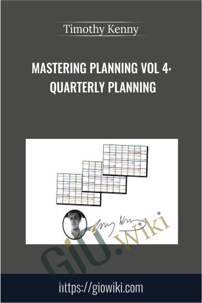 Mastering Planning Vol 4: Quarterly Planning - Timothy Kenny