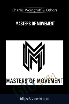 Masters of Movement - Charlie Weingroff & Others