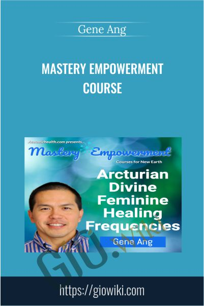 Mastery Empowerment Course - Gene Ang