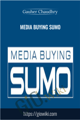 Media Buying Sumo - Gauher Chaudhry