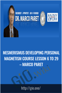 Mesmerismus Developing Personal Magnetism Course Lesson 6 to 29 – Marco Paret