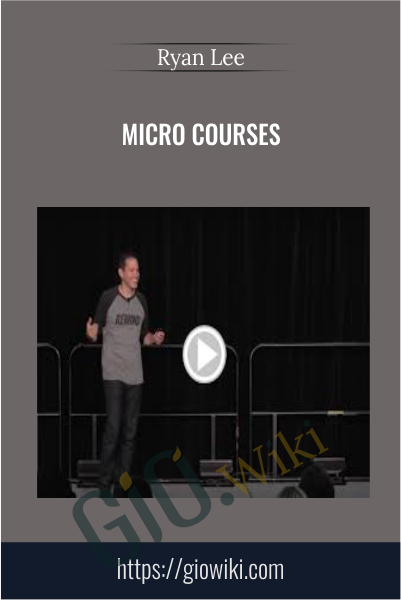 Micro Courses - Ryan Lee