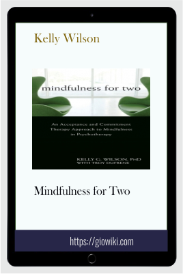 Mindfulness for Two - Kelly Wilson