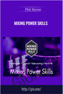 Mixing Power Skills – Phil Morse