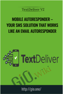 Mobile Autoresponder – Your SMS Solution That Works Like An Email Autoresponder – TextDeliver V2