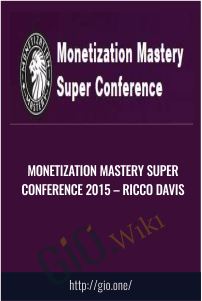 Monetization Mastery Super Conference 2015 – Ricco Davis